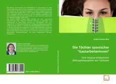 """Bookcover of Die Töchter spanischer """"GastarbeiterInnen"""""""