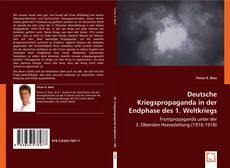 Bookcover of Deutsche Kriegspropaganda in der Endphase des 1. Weltkriegs