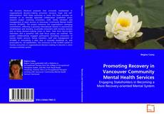 Bookcover of Promoting Recovery in Vancouver Community Mental Health Services