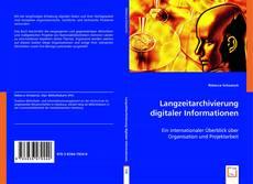 Bookcover of Langzeitarchivierung digitaler Informationen