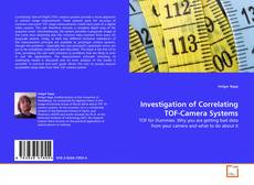 Bookcover of Investigation of Correlating TOF-Camera Systems