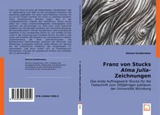 """Borítókép a  Franz von Stucks """"Alma Julia""""-Zeichnungen - hoz"""