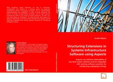 Couverture de Structuring Extensions in Systems Infrastructure Software using Aspects