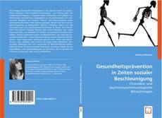 Bookcover of Gesundheitsprävention in Zeiten sozialer Beschleunigung