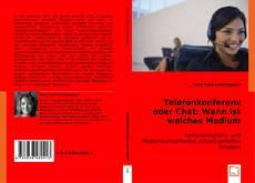 Bookcover of Telefonkonferenz oder Chat: Wann ist welches Medium besser?