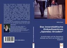 """Обложка Das innerstädtische Einkaufszentrum ,,Spandau Arcaden"""""""