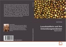 Buchcover von Luxushotellerie und ihre Entwicklungstendenzen