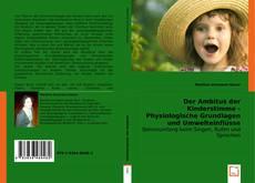 Обложка Der Ambitus der Kinderstimme - Physiologische Grundlagen und Umwelteinflüsse