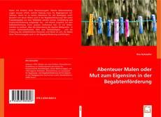 Bookcover of Abenteuer Malen oder Mut zum Eigensinn in der Begabtenförderung