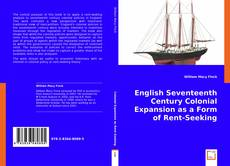 Bookcover of English Seventeenth Century Colonial Expansion as a Form of Rent-Seeking