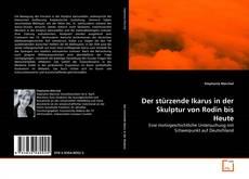 Buchcover von Der stürzende Ikarus in der Skulptur von Rodin bis Heute