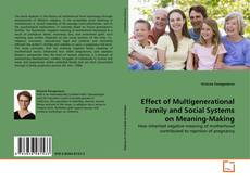Bookcover of Effect of Multigenerational Family and Social Systems on Meaning-Making