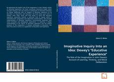 "Bookcover of Imaginative Inquiry Into an Idea: Dewey's ""Educative Experience"""