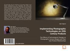 Implementing Photographic Technologies on 20th Century Products的封面