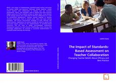 Bookcover of The Impact of Standards-Based Assessment on Teacher Collaboration