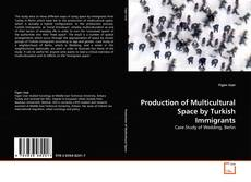 Copertina di Production of Multicultural Space by Turkish Immigrants