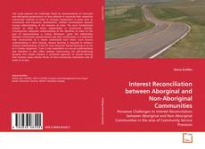 Bookcover of Interest Reconciliation between Aborginal and Non-Aboriginal Communities