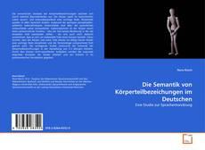 Bookcover of Die Semantik von Körperteilbezeichungen im Deutschen