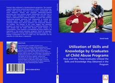Portada del libro de Utilization of skills and knowledge by graduates of child abuse programs