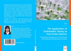 The Application of Stakeholder Theory to Post-trade Industry kitap kapağı