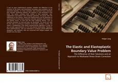 Couverture de The Elastic and Elastoplastic Boundary Value Problem