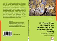 Portada del libro de Ein Vergleich der physiologischen Wirkungsweise von Walking und Nordic Walking