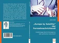 """Buchcover von """"Europe by Satellite"""" - der Fernsehnachrichtendienst der Europäischen Union"""