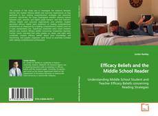 Bookcover of Efficacy Beliefs and the Middle School Reader