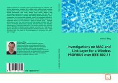 Bookcover of Investigations on MAC and Link Layer for a Wireless PROFIBUS over IEEE 802.11