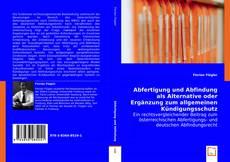 Buchcover von Abfertigung und Abfindung als Alternative oder   Ergänzung zum allgemeinen Kündigungsschutz
