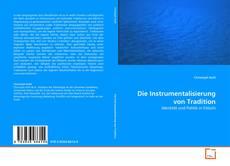 Die Instrumentalisierung von Tradition kitap kapağı