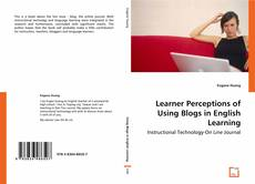 Обложка Learner Perceptions of Using Blogs in English Learning