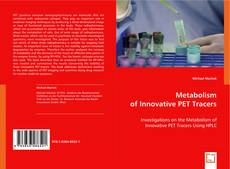Bookcover of Metabolism of Innovative PET Tracers