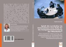 Portada del libro de Spielt die Lernkultur im Unternehmen eine Rolle für die Kompetenzentwicklung der Mitarbeiter?