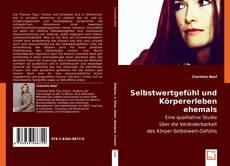 Buchcover von Selbstwertgefühl und Körpererleben ehemals übergewichtiger Frauen