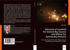 DISCOVERY OF LOCALIZED TEV GAMMA-RAY SOURCES AND DIFFUSE TEV GAMMA-RAY EMISSION kitap kapağı