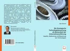 Couverture de Die Strategische Technologiebewertung als Bestandteil der Unternehmensführung