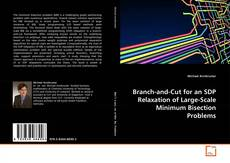 Bookcover of Branch-and-Cut for an SDP Relaxation of Large-Scale Minimum Bisection Problems