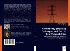 Bookcover of Contingency Screening Techniques and Electric Grid Vulnerabilities
