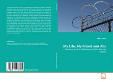 Bookcover of My Life, My Friend and Ally