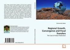 Couverture de Regional Growth, Convergence and Fiscal Transfers