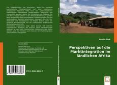 Bookcover of Perspektiven auf die Marktintegration im ländlichen Afrika