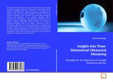 Bookcover of Insights Into Three-Dimensional Ultrasound Mosaicing
