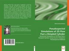 Borítókép a  Pseudospectral Simulations of 2D Flow Past a Dimpled Cylinder - hoz
