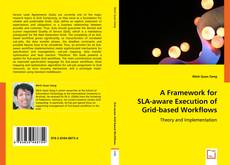 Bookcover of A Framework for SLA-aware Execution of Grid-based Workflows