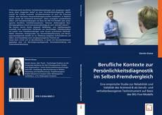 Bookcover of Berufliche Kontexte zur Persönlichkeitsdiagnostik im Selbst-Fremdvergleich