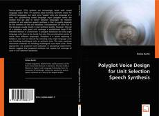 Bookcover of Polyglot Voice Design for Unit Selection Speech Synthesis