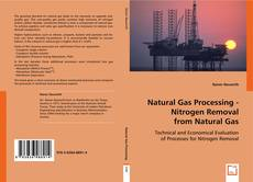 Bookcover of Natural Gas Processing - Nitrogen Removal from Natural Gas