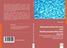 Bookcover of Nanostrukturierung von Wolframoberflächen durch Selbstorganisation