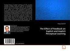 Copertina di The Effect of Feedback on Explicit and Implicit Perceptual Learning